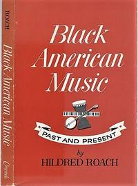 BLACK AMERICAN MUSIC: PAST AND PRESENT