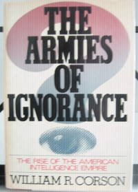 The Armies of Ignorance by Corson, William R - 1977