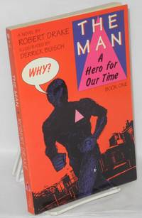 The man; a hero for our time. Book one: Why