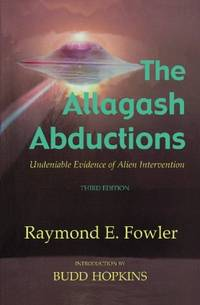 The Allagash Abductions: Undeniable Evidence of Alien Intervention