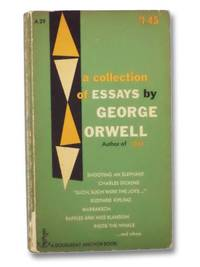 A Collection Of Essays by Orwell, George