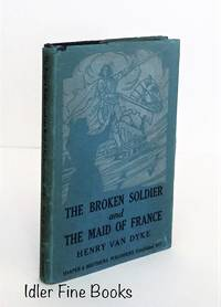 The Broken Soldier and the Maid of France