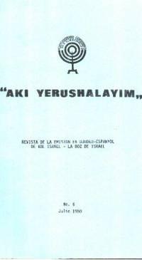 AKI YERUSHALAYIM.  Revista de Emisión en Djudeo-Espanyol de Kol Israel-la boz de Israel.  /n° 6 / 1980
