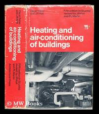 Heating and air-conditioning of buildings / by Oscar Faber and J. R. Kell
