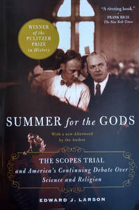 Summer for the Gods: The Scopes Trial and America's Continuing Debate over Science and Religion.