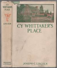 Cy Whittaker's Place by  Joseph C LINCOLN - Hardcover - 1908 - from Between the Covers- Rare Books, Inc. ABAA (SKU: 441088)