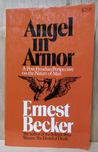 Angel in Armor:  A Post-Freudian Perspective on the Nature of Man