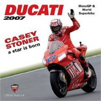 Ducati MotoGP and World Superbike 2007: Casey Stoner, A Star is Born by Julian. Thomas - Hardcover - from S. Bernstein & Co.  and Biblio.com