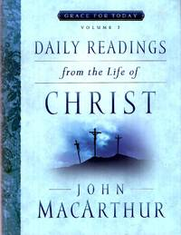 Grace for Today volume 2 : Daily Readings From the Life of Christ