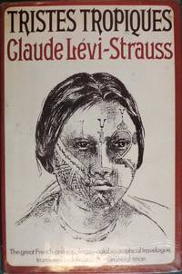 Tristes Tropiques by Claude Levi-Strauss - 1st Edition  - 1973 - from Hanselled Books (SKU: 61186)