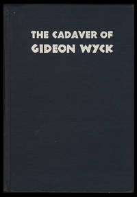 The Cadaver of Gideon Wyck, by a Medical Student