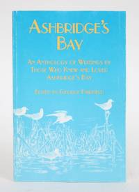 image of Ashbridge's Bay: An Anthology of Writings By Those Who Knew and Loved Ashbridges Bay