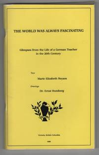 The World Was Always Fascinating Glimpses from the Life of a German  Teacher in the 20th Century