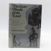 The Quiet People of the Land: A Story of the North Carolina Moravians in Revolutionary Times (The Old Salem series) by  Hunter James - Hardcover - 1976 - from Shelley and Son Books (SKU: 017640)