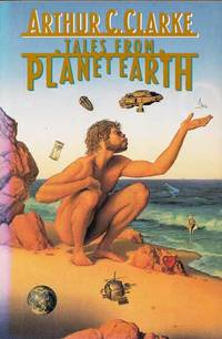Tales from Planet Earth by  Arthur C Clarke - Paperback - 1990 - from Adelaide Booksellers and Biblio.co.uk