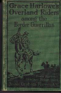 Grace Harlowe's Overland Riders Among the Border Guerrillas