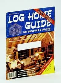 Log Home Guide (Magazine) - For Builders and Buyers, Summer 1984, Vol. 7, No. 3 - The Swiss Chalet by  Et  Lonnie H.; al - First Edition - 1984 - from RareNonFiction.com and Biblio.com