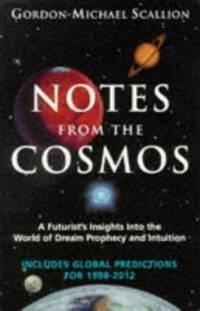 image of Notes from the Cosmos : A Futurist's Insights into the World of Dream Prophecy and Intuition