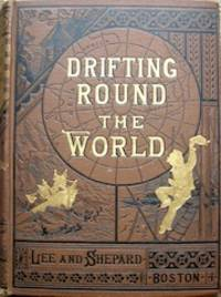Drifting Round The World: A Boy's Adventures By Sea and Land by C. W. Hall. With numerous illustrations.