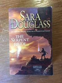 THE SERPENT BRIDE (BOOK 1: DARKGLASS MOUNTAIN) by  Sara Douglass - Paperback - from Books of Smaug (SKU: 10394)