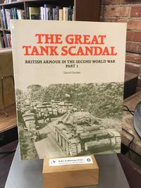 Great Tank Scandal (British Armour in the Second World War) (Part 1)