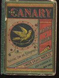 The Canary. Mating & Breeding. Varieties, Care and Management.