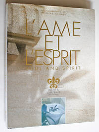 L'Ame et L'Esprit / Soul and Spirit: Photographies de Philippe Schaff by  Karine (Writer)  Philippe; Ciupa - First Edition - 1999 - from Knickerbocker Books (SKU: 005494)