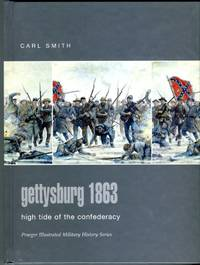 image of Gettysburg 1863: High Tide of the Confederacy (Praeger Illustrated Military History Series)