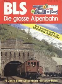 BLS 75 Jahre Die Grosse Alpenbahn (BLS 75 years The Big Alpine Railway)