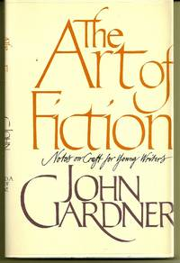 THE ART OF FICTION. NOTES ON CRAFT FOR YOUNG WRITERS