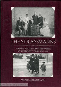 The Strassmanns: Science, Politics, and Migration in Turbulent Times, 1793-1993