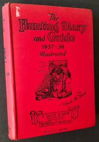 The Hunting Diary --Illustrated-- for 1937-38: A Guide and Handbook for Followers of Hounds