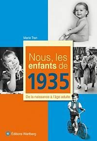 Nous  les enfants de 1935 : De la naissance à l'âge adulte
