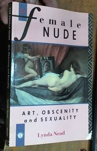 image of The Female Nude: Art, Obscenity and Sexuality