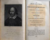The Plays and Poems of William Shakespeare, with the Corrections and Illustrations of Various Commentators; Comprehending A Life of the Poet, and An Enlarged History of the Stage by the Late Edmond Malone.  With a New Glossarial Index