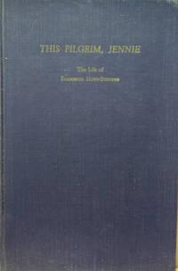 This Pilgrim, Jennie:  The Life and Travels of Dr. Jane Elizabeth  Hoyt-Stevens, 1860-1933