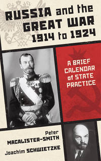 Russia and the Great War 1914 to 1924: A Brief Calendar of State..