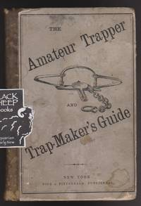 Mateur Trapper, and Trap-Maker\'s Guide