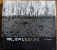 image of Small Towns, Black Lives African American Communities in Southern New Jersey
