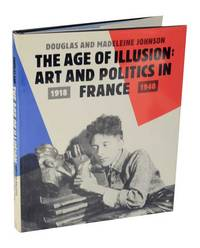 The Age of Illusion: Art and Politics in France 1918-1940