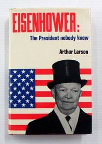 image of Eisenhower. The President Nobody Knew