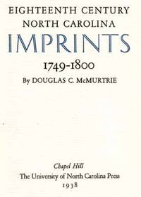 Eighteenth Century North Carolina Imprints, 1749-1800  - 1st Edition/1st  Printing
