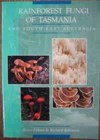 Rainforest fungi of Tasmania and South-East Australia.