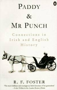Paddy & Mr Punch: Connections in Irish And English History (Penguin history) by Foster, R