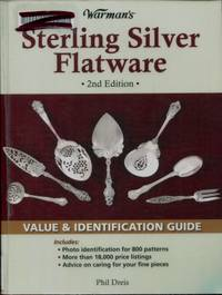 Warman's Sterling Silver Flatware : Value & Identification Guide by Phil Dreis - 2009