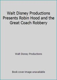 Walt Disney Productions Presents Robin Hood and the Great Coach Robbery