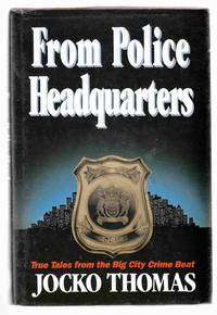 From Police Headquarters True Tales from the Big City Crime Beat