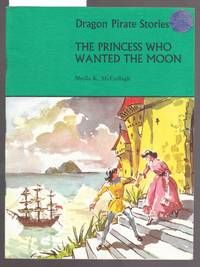 Dragon Pirate Stories : The Princess Who Wanted the Moon  :  Book A3