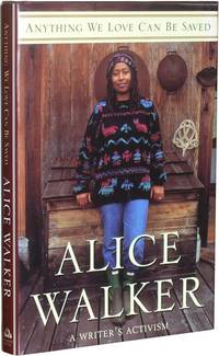 Anything we Love can be saved:  A Writer's Activism by  Alice Walker - Signed First Edition - 1997 - from Parrish Books and Biblio.com