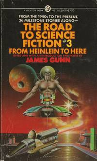 The Road to Science Fiction #3:  From Heinlein to Here by James Gunn - Paperback - 1978 - from Bujoldfan (SKU: 081818019780451619105gm)